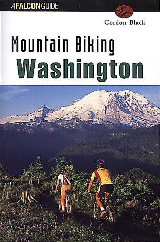Mountain Biking Washington (Falcon Guides Mountain Biking) por Gordon Black