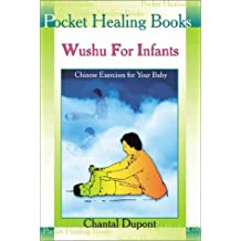 Wushu for Infants: Chinese Exercises for Your Baby: Pocket Healing Guide (Pocket Healing Books)