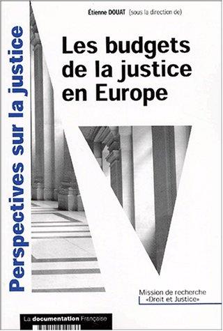 Les budgets de la justice en Europe. Etude comparée France, Allemagne, Royaume-Uni, Italie, Espagne et Belgique par Collectif