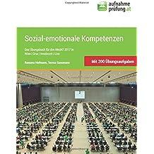 Sozial-emotionale Kompetenzen: Das Übungsbuch für den MedAT 2017 in Wien, Graz, Innsbruck und Linz