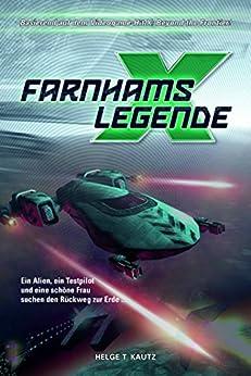 Farnhams Legende: Der Beginn der Saga des X Universums (X Games 1) von [Kautz, Helge T.]