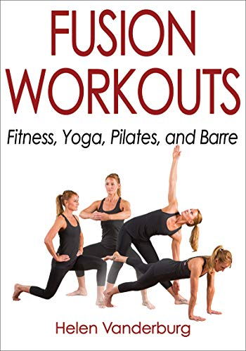 Fusion Workouts: Fitness, Yoga, Pilates, and Barre (English ...