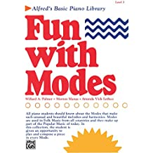 Alfred's Basic Piano Library - Fun with Modes, Level 3: Learn to Play with this Esteemed Piano Method