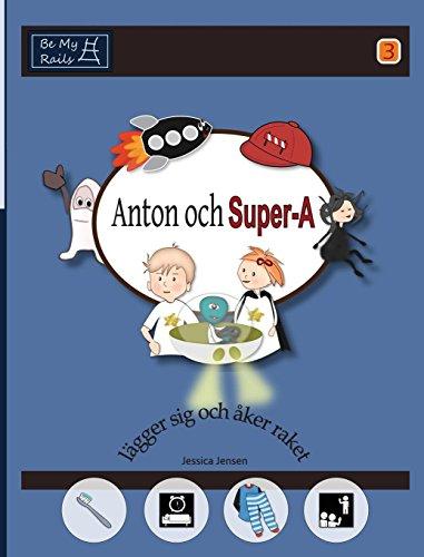 Anton och Super-A lägger sig och åker raket: Vardagsfärdigheter för barn med Autism och ADHD (Persönliche Sig)