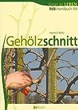 Gehölzschnitt. BdB-Handbuch XIII,  Grün ist Leben