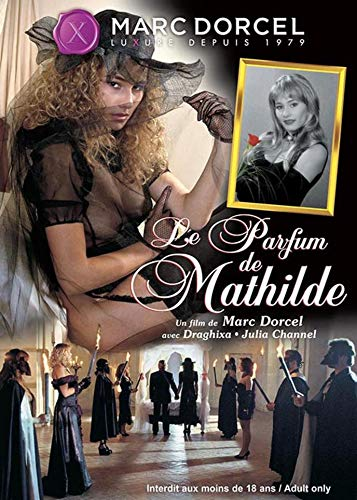 Le parfum de Mathilde (Marc Dorcel)