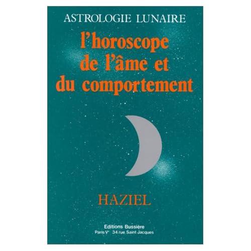 L'Astrologie lunaire. L'Horoscope de l'âme et du comportement