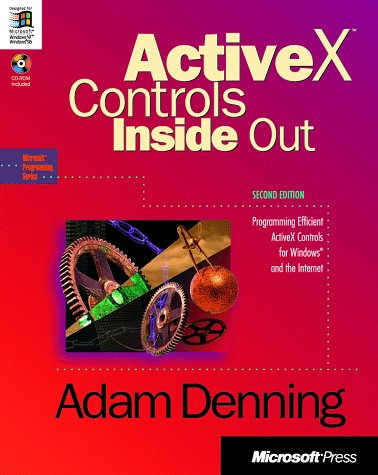ACTIVEX CONTROLS INSIDE OUT - 2ND ED. par Adam Denning