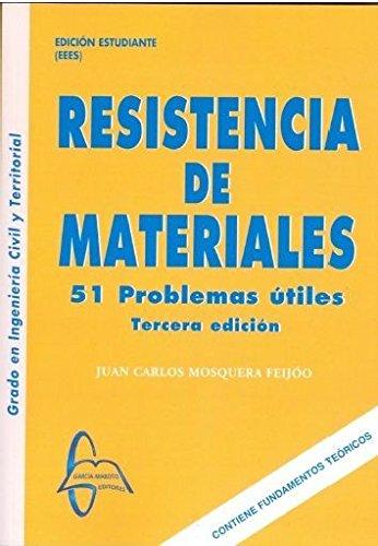 Resistencia de Materiales: 51 Problemas útiles por Juan Carlos Moquera Feijoó