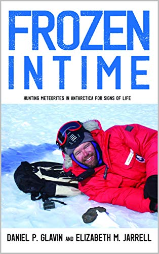 Frozen in Time: Hunting Meteorites in Antarctica for Signs of Life (English Edition)