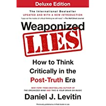Weaponized Lies Deluxe: How to Think Critically in the Post-Truth Era