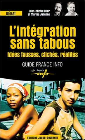 L'Intégration sans tabous : Idées fausses, clichés, réalités