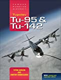 Tupolev Tu-95 and Tu-142 (Famous Russian Aircraft)