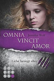 Die Sanguis-Trilogie, Band 3: Omnia vincit amor - Liebe besiegt alles von [Wolf, Jennifer]
