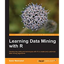 Learning Data Mining with R (English Edition)