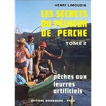 Les secrets du pêcheur de perche, tome 2. Pêches aux leurres artificiels