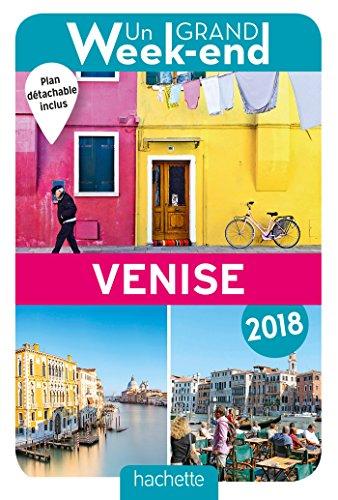 Un Grand Week-End à Venise 2018. Le Guide