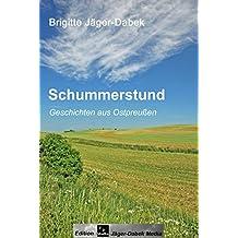 Schummerstund: Geschichten aus Ostpreußen