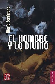 HOMBRE Y LO DIVINO,EL par Maria Zambrano