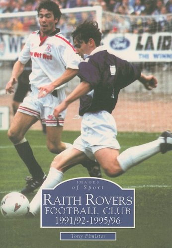 Raith Rovers Football Club 1991/92-1995/96 (Images of Sports) -