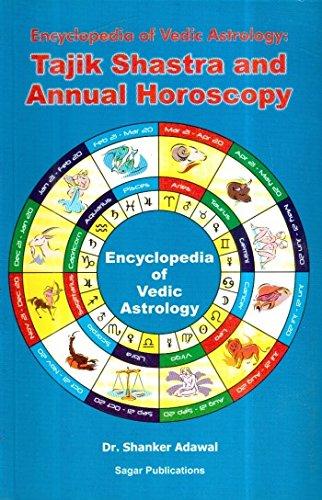 Encyclopedia of Vedic Astrology: Tajik Shastra and Annual Horoscopy