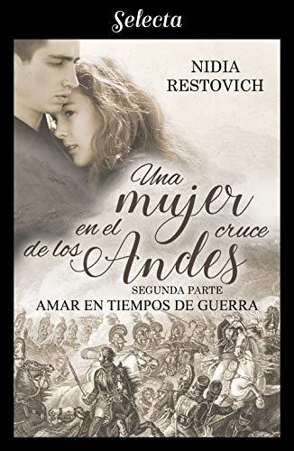 Amar en tiempos de guerra - Una mujer en el cruce de los Andes 02, Nidia Restovich (rom) 51AHcEZ%2BHZL