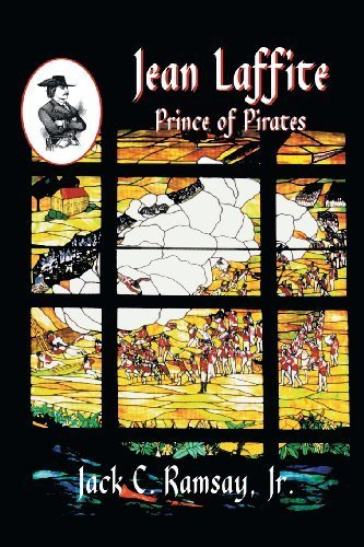 Jean Laffite-Prince of Pirates by Jack C. Ramsay, Jr. (2006) Paperback