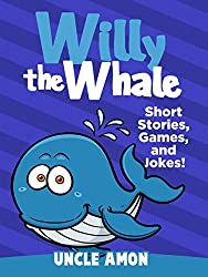 Willy the Whale: Short Stories, Games, and Jokes! (Fun Time Reader Book 1) (English Edition)