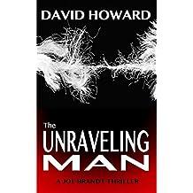The Unraveling Man (Joe Brandt Thrillers Book 2)