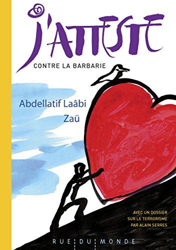 J'atteste contre la barbarie par Abdellatif Laâbi
