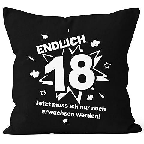 Kissenbezug Endlich 18 jetzt muß ich nur noch erwachsen werden zum 18. Geburtstag Geschenk Kissen-Hülle Deko-Kissen 40x40 Baumwolle MoonWorks® schwarz Pullover