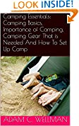 #9: Camping Essentials: Camping Basics, Importance of Camping, Camping Gear That is Needed And How To Set Up Camp