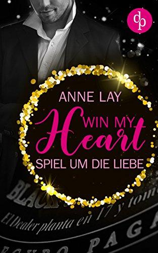 Win my Heart: Spiel um die Liebe (Liebe, Romance, Chick Lit)