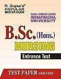 GGSIPU: B.Sc. (Hons.) Nursing Entrance Exam Guide (Popular Master Guide)