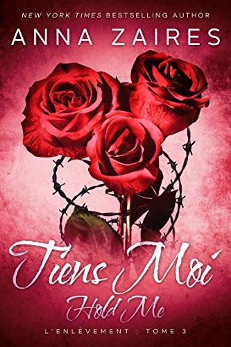 Hold Me - Tiens Moi (L'Enlèvement t. 3) par Anna Zaires