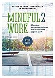 Mindful2Work Werkboek: Effectieve anti-stress training met mindfulness, yoga en sport