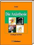 Die Anästhesie: Grundlagen und Praxis