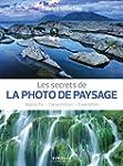 Les secrets de la photo de paysage :...