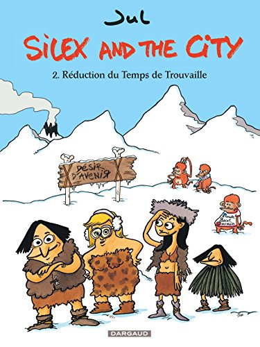 Silex and the city - tome 2 - Rduction du temps de Trouvaille