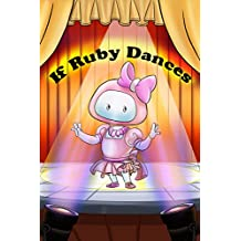 Childrens book : If Ruby Dances (Coding Palz - Computer Programming for Kids 3) (English Edition)