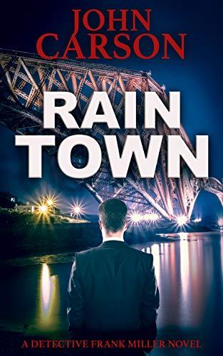 RAIN TOWN (Detective Frank Miller Series Book 3)