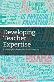 Developing Teacher Expertise: Exploring Key Issues in Primary Practice