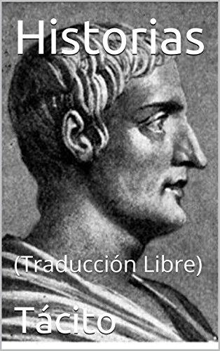 Historias: (Traducción Libre) por Tácito