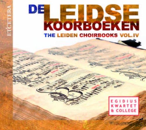 The Leiden Choirbooks-Vol.4