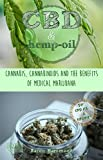 CBD & Hemp Oil: Cannabis, Cannabinoids and the Benefits of Medical Marijuana (English Edition)