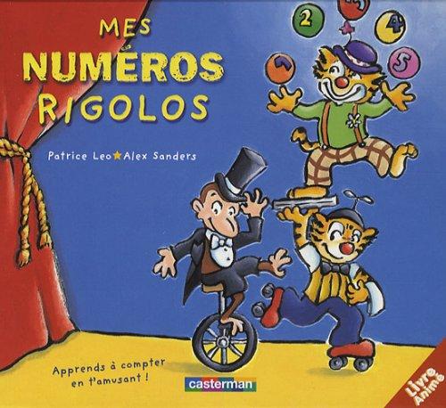 Mes numéros rigolos : apprends à compter en t'amusant !