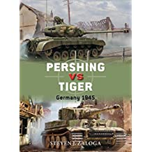 Pershing vs Tiger: Germany 1945 (Duel, Band 80)