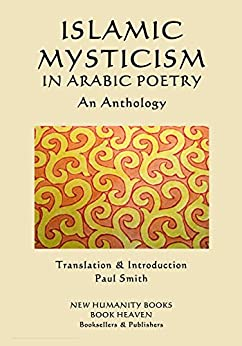 Islamic Mysticism In Arabic Poetry - An Anthology por Paul Smith