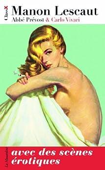 Manon Lescaut, avec des scènes érotiques (CLASSIX) par [Prévost, Abbé, Carlo Vivari]