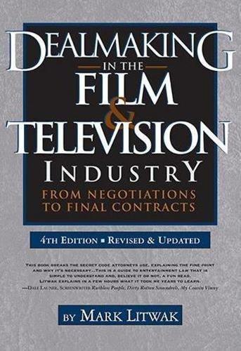 DEALMAKING IN THE FILM & TELEV por Mark Litwak